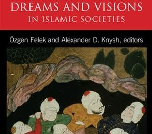 Book Review: Dreams and Visions in Islamic Societies