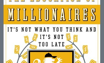 Book Review: The Education of Millionaires: It's Not What You Think and It's Not Too Late