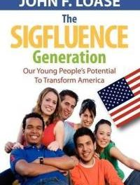 Book Review: The Sigfluence Generation – Our Young People Potential to Transform America
