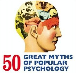 Book Review: 50 Great Myths of Popular Psychology: Shattering Widespread Misconceptions about Human Behavior