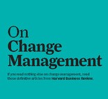 Book Review: On Change Management – HBR Series on Management