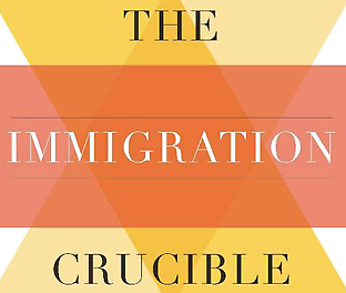 Book Review – The Immigration Crucible