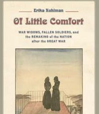Book Review: Of Little Comfort: War Widows, Fallen Soldiers, and the Remaking of the Nation after the Great War