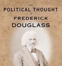 Book Review: The Political Thought of Frederick Douglass: In Pursuit of American Liberty