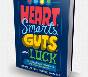 Book Review: Heart, Smarts, Guts and Luck: What It Takes To Be an Entrepreneur and Build a Great Business
