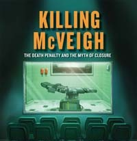 Book Review: Killing McVeigh: The Death Penalty and the Myth of Closure