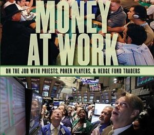 Book Review: Money at Work: On the Job with Priests, Poker Players, and Hedge Fund Traders