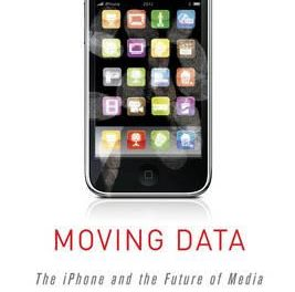 Book Review: Moving Data: The iPhone and the Future of Media