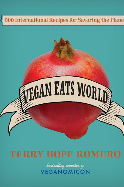 Book Review: Vegan Eats World – 300 International Recipes for Savoring the Planet