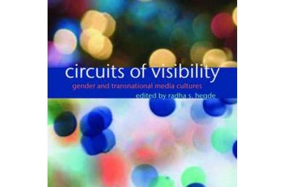 Book Review: Circuits of Visibility – Gender and Transnational Media Cultures