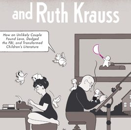 Book Review: Crockett Johnson and Ruth Krauss: How an Unlikely Couple Found Love, Dodged the FBI and Transformed Children's Literature