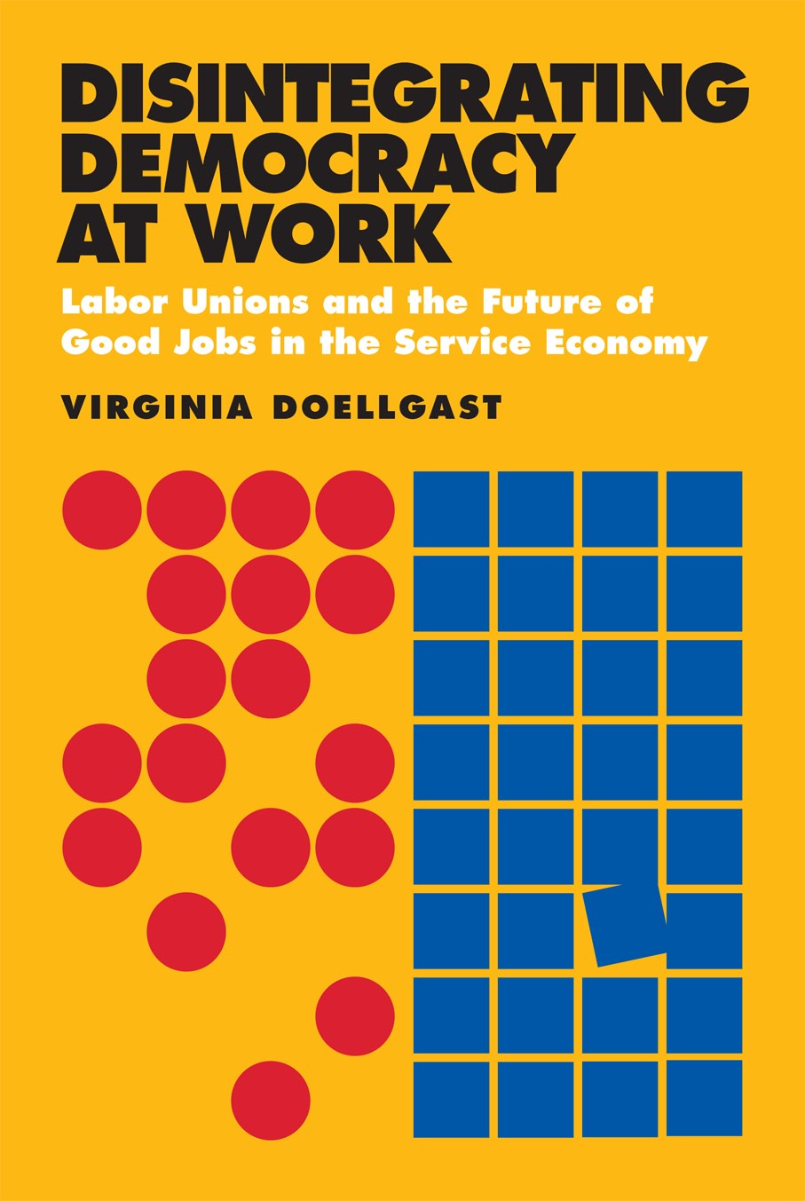 book review disintegrating democracy at work labor unions and the future of good jobs in the. Black Bedroom Furniture Sets. Home Design Ideas