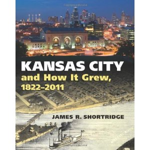 Book Review: Kansas City and How It Grew, 1822-2011