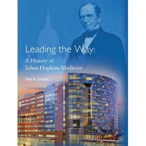 Book Review: Leading the Way – A History of Johns Hopkins Medicine