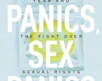 Book Review: Moral Panics, Sex Panics – Fear and the Fight over Sexual Rights
