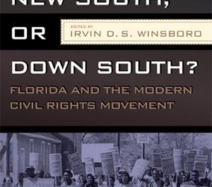 Book Review: Old South, New South, or Down South – Florida and the Modern  Civil Rights Movement