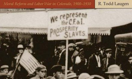 Book Review: The Gospel of Progressivism – Moral Reform and Labor War in Colorado, 1900-1930