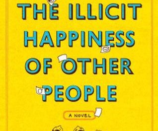 Book Review: The Illicit Happiness of Other People: A Novel