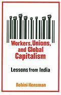 Book Review: Workers, Unions and Global Capitalism – Lessons from India