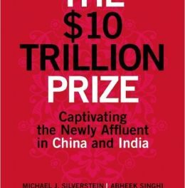 Book Review: The $10 Trillion Prize – Captivating the Newly Affluent in China and India