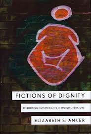 Book Review: Fictions of Dignity: Embodying Human Rights in World Literature