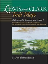 Book Review: Lewis and Clark Trail Maps: A Cartographic Reconstruction, Volume I
