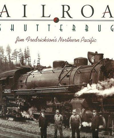 Book Review: Railroad Shutterbug: Jim Frederickson's Northern Pacific