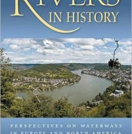 Book Review: Rivers in History – Perspectives on Waterways in Europe and North America
