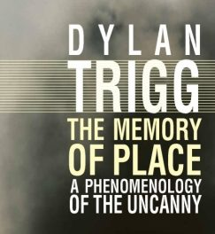 Book Review: The Memory of Place: A Phenomenology of the Uncanny