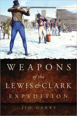 Book Review: Weapons of the Lewis & Clark Expedition