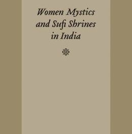 Book Review: Women Mystics and Sufi Shrines in India