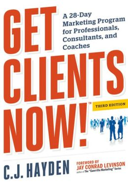 Book Review: Get Clients Now! – A 28-Day Marketing Program for Professionals, Consultants, and Coaches