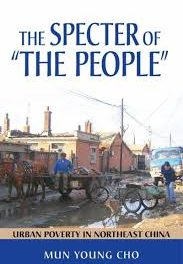 "Book Review: The Specter of ""The People"": Urban Poverty in Northeast China"