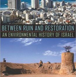 Book Review:  Between Ruin and Restoration: An Environmental History of Israel