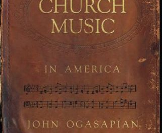 Book Review: Church Music in America: 1620-2000