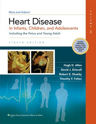 Book Review: Moss & Adams' Heart Disease in Infants, Children, and Adolescents, Including the Fetus and Young Adult, 8th edition, Volumes I and II