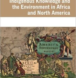 Book Review: Indigenous Knowledge and the Environment in Africa and North America