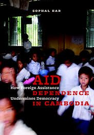 Book Review: Aid Dependence in Cambodia: How Foreign Assistance Undermines Democracy