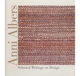 Book Review: Anni Albers: Selected Writings on Design