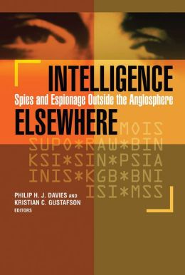 Book Review: Intelligence Elsewhere: Spies and Espionage Outside the Anglosphere