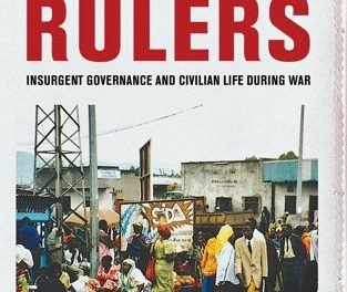 Book Review: Rebel Rulers: Insurgent Governance and Civilian Life During War