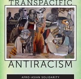 Book Review: Transpacific Antiracism: Afro-Asian Solidarity in 20th Century Black America, Japan and Okinawa