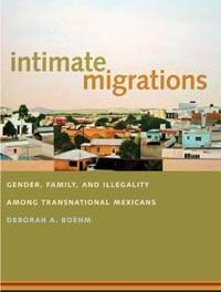 Book Review: Intimate Migrations: Gender, Family, and Illegality Among Transnational Mexicans