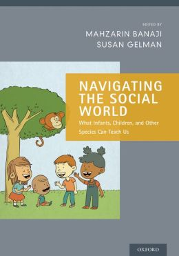 Book Review:  Navigating the Social World – What Infants, Children, and Other Species Can Teach Us