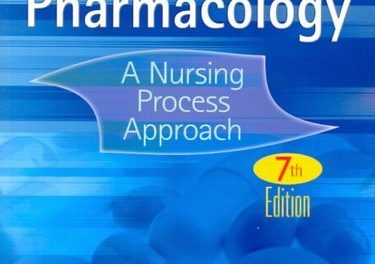 Book Review: Pharmacology – A Nursing Process Approach, with Study Guide, 7th edition