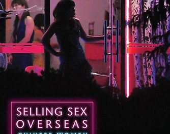 Book Review:  Selling Sex Overseas – Chinese Women and the Realities of Prostitution and Global Sex Trafficking