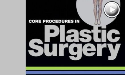 Book Review: Core Procedures in Plastic Surgery, 3rd edition
