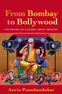 Book Review: From Bombay to Bollywood – The Making of a Global Media Industry