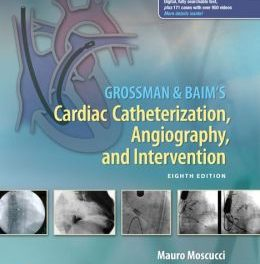 Book Review: Grossman & Baim's Cardiac Catheterization, Angiography, and Intervention, 8th edition