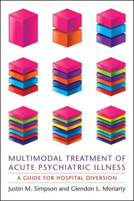 Book Review: Multimodal Treatment of Acute Psychiatric Illness – A Guide for Hospital Diversion